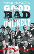 The Good The Bad & The Unlikely