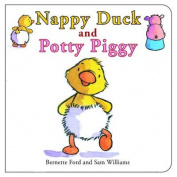 Nappy Duck and Potty Piggy [Board book]