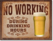 No Working During Drinking Hours Beer Retro Vintage Tin Sign Multi-Coloured