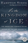In the Kingdom of Ice [Large Print]