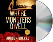 Where Monsters Dwell  [Audio]