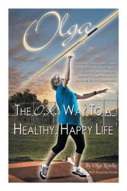Olga: The O.K. Way to a Healthy, Happy Life