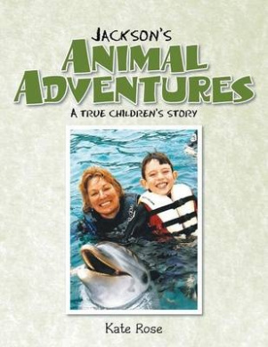 Jackson's Animal Adventures: A True Children's Story