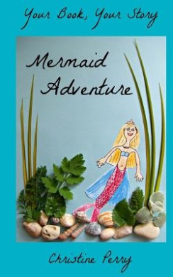 Mermaid Adventure: Your Book, Your Story