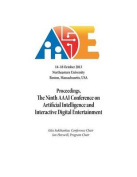 Proceedings, the Ninth AAAI Conference on Artificial Intelligence and Interactive Digital Entertainment