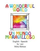 A Wonderful World Un Mundo Maravilloso [Spanish]