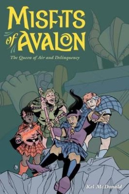 Misfits of Avalon, Volume 1: The Queen of Air and Delinquency