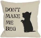 Bentin Pet Decor Don't Make Me Beg Pillow