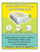 1 Size Fits All Mattresses. Cal King, King, Queen, Full and Twin. We Make the Toughest Bed Protection Bag in America. Eco Friendly. Made From Recycled Plastic.