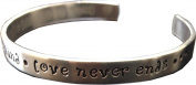 Love is Patient, Love is Kind...Love Never End - Message Hand Stamped Custom Cuff Bracelet