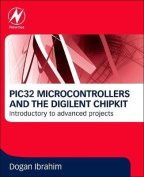 PIC32 Microcontrollers and the Digilent Chipkit