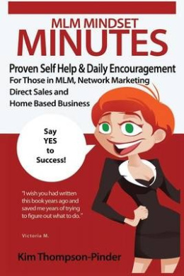 MLM Mindset Minutes: Proven Self Help & Daily Encouragement for Those in MLM, Network Marketing, Direct Sales and Home Based Business