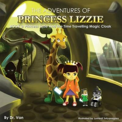 Princess Lizzie and the Time Travelling Magic Cloak: Book 3