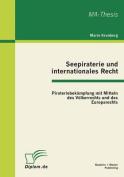 Seepiraterie Und Internationales Recht [GER]