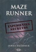 Maze Runner. Expedientes Secretos [Spanish]