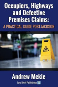 Occupiers, Highways and Defective Premises Claims
