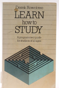 Learn how To Study ( A Programmed Guide for Students of all ages) [Paperback]