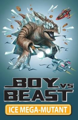 Boy V Beast: #14 Ice Mega-Mutant