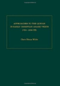 Approaches to the Qur'an in Early Christian Arabic Texts