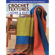 Leisure Arts-Crochet Textures For Home And Baby