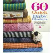 Sixth & Springs Books-60 Quick Baby Blankets