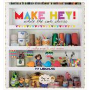 Hardie Grant Books-Make Hey! While The Sun Shines