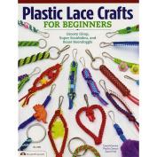 Design Originals-Plastic Lace Crafts For Beginners