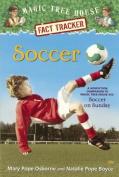 Soccer: A Nonfiction Companion to Magic Tree House #52