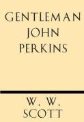 Gentleman John Perkins