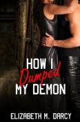 How I Dumped My Demon