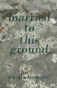 Married to This Ground