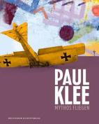 Paul Klee: Mythos Fliegen [GER]