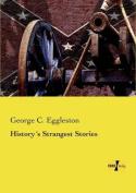 Historys Strangest Stories