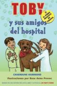 Toby, El Perro Mascota de Terapia, y Sus Amigos del Hospital  [Spanish]