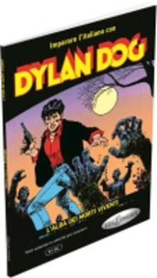 Imparare L'Italiano Con I Fumetti: Dylan Dog - L'Alba Dei Morti Viventi