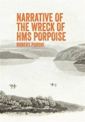 Narrative of the Wreck of HMS Porpoise