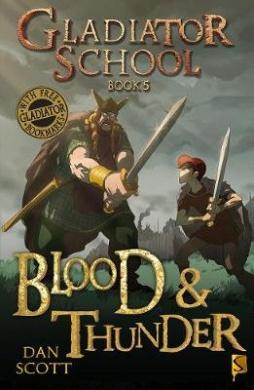 Gladiator School 5: Blood & Thunder (Gladiator School)