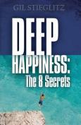 Deep Happiness: The 8 Secrets