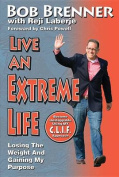 Live an Extreme Life