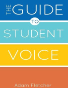 The Guide to Student Voice, 2nd Edition