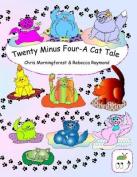 Twenty Minus Four - A Cat Tale