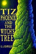 Tiz Phoenix and the Witch's Tree