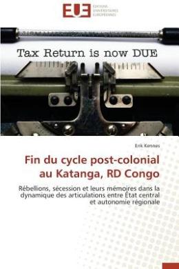 Fin Du Cycle Post-Colonial Au Katanga, Rd Congo (Omn.Univ.Europ.)