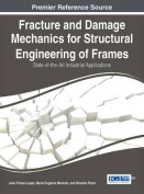 Fracture and Damage Mechanics for Structural Engineering of Frames