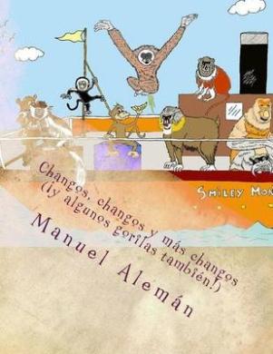 Monkeys, Monkeys and More Monkeys (and Some Gorillas Too!): Changos, Changos y Mas Changos ( y Algunos Gorilas Tambien!