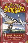 The Secret Dinosaur: Jurassic Adventure