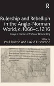 Rulership and Rebellion in the Anglo-Norman World, C.1066 C.1216