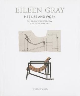 Eileen Gray: Her Life and Her Work. the Ultimate Biography