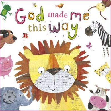God Made Me This Way [Board book]