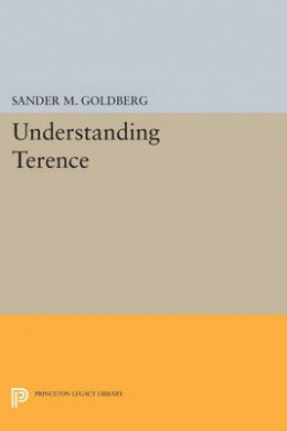 Understanding Terence (Princeton Legacy Library)